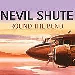 Round the Bend | Nevil Shute