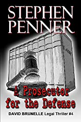A Prosecutor for the Defense: David Brunelle Legal Thriller #4