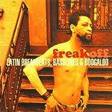 Freak Off (Latin Breakbeats, Basslines & Boogaloo) [Import allemand]