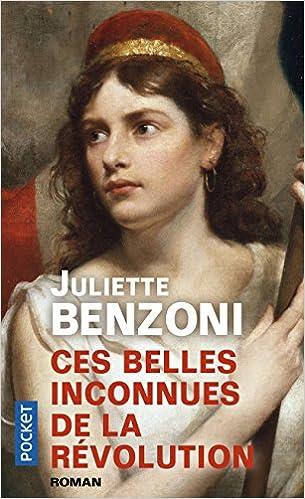 Amazon Fr Ces Belles Inconnues De La Revolution Juliette