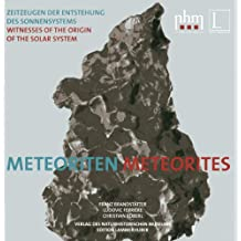 Meteorites: Witnesses of the Origin of the Solar Systems