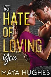 The Hate of Loving You (Falling Trilogy) av…