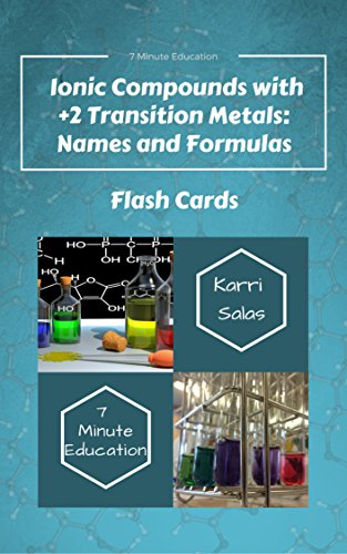 Ionic Compounds with +2 Transition Metals: Names and Formulas: Flash Cards (Chemistry by the Dozen)