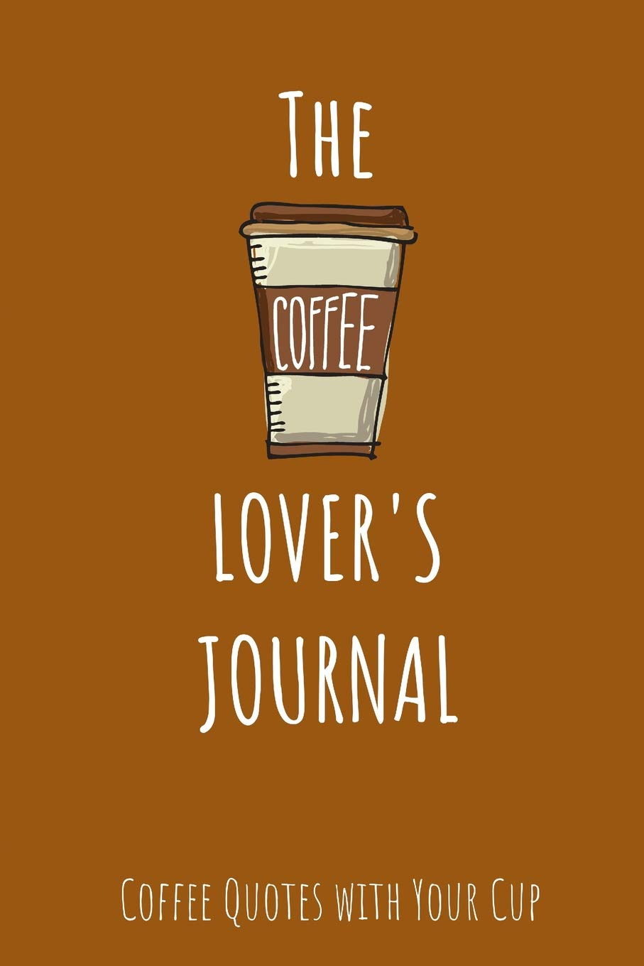 The Coffee Lovers Journal Coffee Quotes With Your Cup Sweetside
