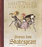 Green Tiger's Illustrated Stories from Shakespeare, William Shakespeare, 1595833625