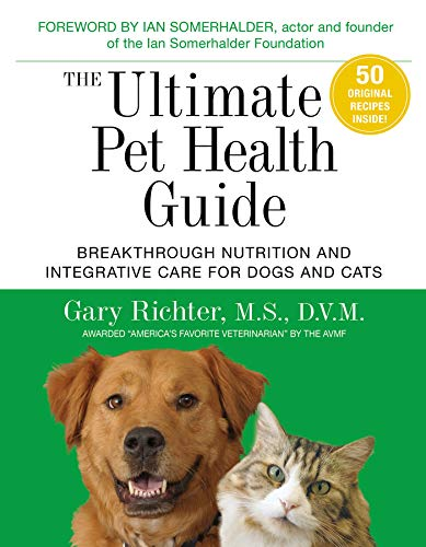 The Ultimate Pet Health Guide: Breakthrough Nutrition and Integrative Care for Dogs and (Small Pet Care)