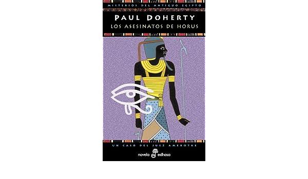 Los Asesinatos de Horus (Spanish Edition): Paul Doherty: 9788435055260: Amazon.com: Books
