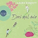 Drei mal wir | Laura Barnett