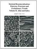 Skeletal Biomineralization: Patterns, Processes and Evolutionary Trends : Volume II. Atlas and Index, Carter, J. G., 1489953930