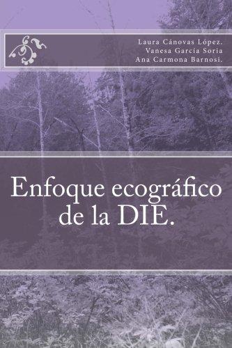 Enfoque ecografico de la DIE: Cirugia laparacospica (Spanish Edition) [Dra. Laura Canovas Lopez] (Tapa Blanda)
