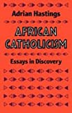 African Catholicism, Adrian Hastings, 033400019X