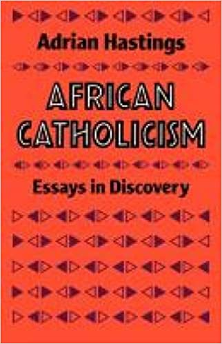 African Catholicism: Essays in Discovery: Hastings, Adrian: 9780334000198:  Amazon.com: Books