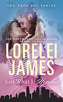 Just What I Needed (The Need You Series Book 2) by [James, Lorelei]
