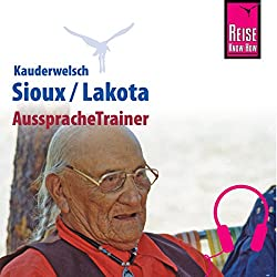 Sioux / Lakota (Reise Know-How Kauderwelsch AusspracheTrainer)