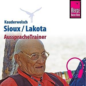 Sioux / Lakota (Reise Know-How Kauderwelsch AusspracheTrainer) Hörbuch