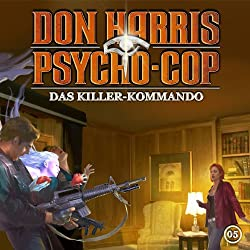 Das Killer-Kommando (Don Harris - Psycho-Cop 5)