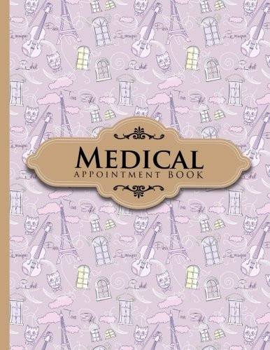 Medical Appointment Book: 2 Columns Appointment Pad, Cute Appointment Books, Undated Appointment Book, Cute Paris & Music Cover (Volume 37) ebook