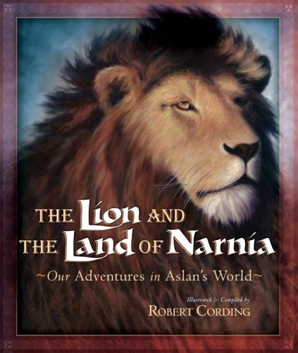 The Lion and the Land of Narnia: Our Adventures in Aslan's World PDF