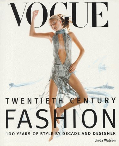Vogue : Twentieth century Fashion by Linda Watson (1999-08-02)