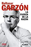 img - for La fuerza de la razon / The Power of Reason (Spanish Edition) book / textbook / text book