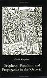 Prophecy, Populism, Propaganda in the Octavia, Patrick Kragelund, 8788073130
