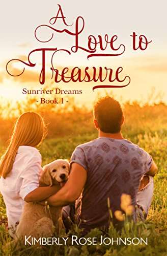 A Love to Treasure (Sunriver Dreams Book 1) by [Johnson, Kimberly Rose]