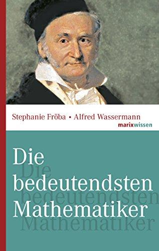 Die bedeutendsten Mathematiker (marixwissen) (German Edition)