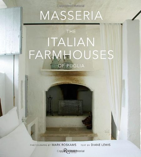 Masseria: The Italian Farmhouses of Puglia by Rizzoli