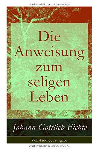 die-anweisung-zum-seligen-leben-vollstndige-ausgabe-german-edition
