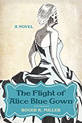 The Flight of Alice Blue Gown-A Novel