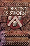 A Destiny Is Sworn, Rhianwen Roberts, 0967984432