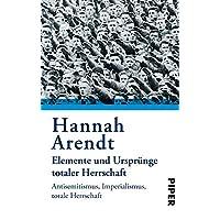 Elemente und Ursprünge totaler Herrschaft: Antisemitismus. Imperialismus. Totale Herrschaft