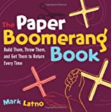 The Paper Boomerang Book, Mark Latno, 1569762821