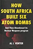 img - for How South Africa Built Six Atom Bombs and Then Abandoned Its Nuclear Weapons Program book / textbook / text book