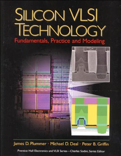 J.s D. Plummer's M. D. Deal's P. B. Griffin's Silicon VLSI Technology(Silicon VLSI Technology: Fundamentals, Practice, and Modeling [Paperback])(2000)
