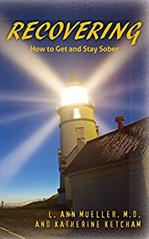 Recovering: How to Get and Stay Sober