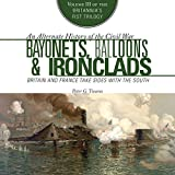 Bayonets, Balloons, and Ironclads: Britain and France Take Sides with the South