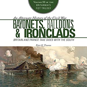 Bayonets, Balloons, and Ironclads Audiobook