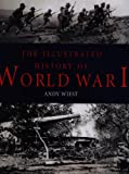 The Illustrated History of World War I, Andrew A. Wiest, 0785814248