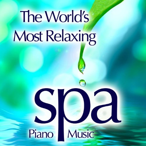 The World's Most Relaxing Spa Music - Relaxing Piano, Instrumental Piano Music for Meditation Music, Healing Music, Piano