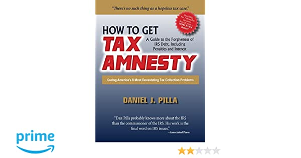 How to get tax amnesty daniel j pilla 9781884367106 amazon books fandeluxe Image collections