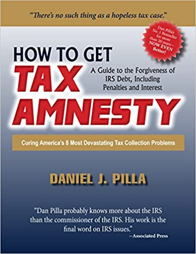 How to get tax amnesty daniel j pilla 9781884367106 amazon books how to get tax amnesty 9th edition fandeluxe Image collections
