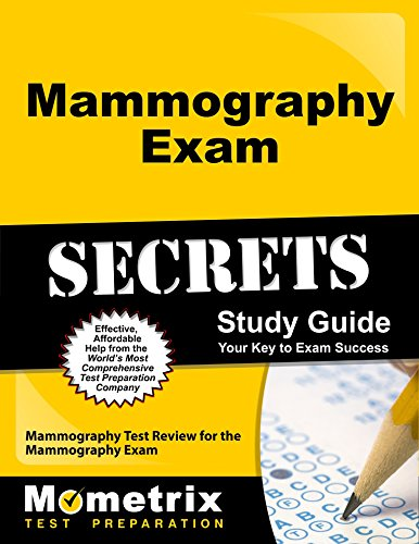 Mammography Exam Secrets Study Guide: Mammography Test Review for the Mammography Exam (Mometrix Secrets Study Guides)