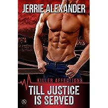 Till Justice Is Served (Killer Affections Book 1)