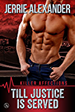 Till Justice Is Served (Killer Affections, Book One)