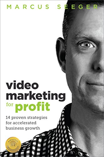 Video Marketing for Profit: 14 Proven Strategies for Accelerated Business Growth by [Seeger, Marcus]