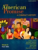 American Promise Compact 4e V2 and Reading the American Past 4e V2& Pocket Guide to Writing in History 6e and Atlas of American History, Roark, James L. and Johnson, Michael P., 0312646941