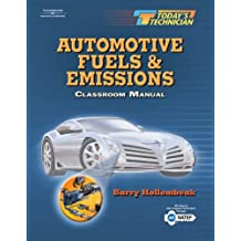 Today's Technician: Automotive Fuels and Emissions Classroom Manual and Shop Manual