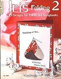Iris Folding 2: 29 Designs for Cards and Scrapbooks (DO #5329)