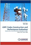 Ldpc Codes Construction and Performance Evaluation, Sohail Noor and Ihsan Ullah, 3844394125